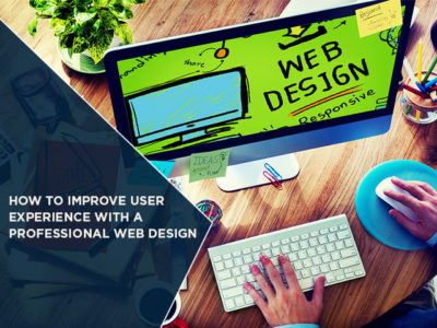 How To Improve User Experience With A Professional Web Design